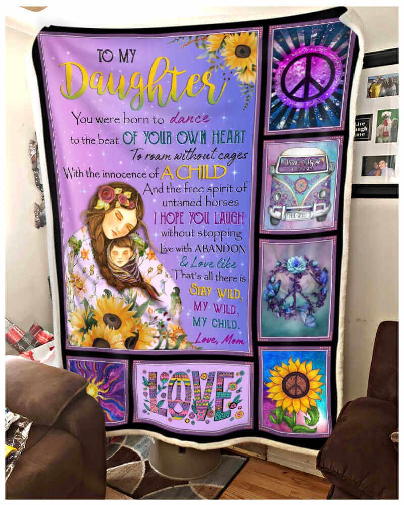 Hippie Blanket To My Daughter You Were Born To Dance Fleece Blanket